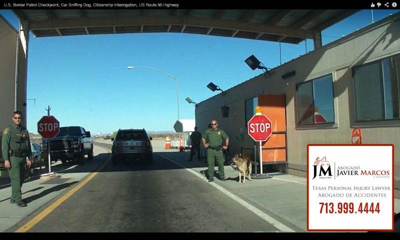 Border Patrol | Abogado Javier Marcos | 713.999.4444